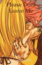 Please don't leave me (Nalu Fanfiction ) by lexi_writer101
