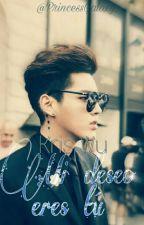Mi deseo eres tú- Kris(Wu Yi Fan) y tú by PrincessGalaxy_