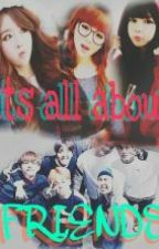 Its All About FRIENDS! (BTS malay fanfiction) by CoNvErSe_HiGh01