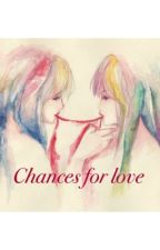 Chances For Love (mature content) by carebear4life4