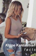 Khloé Kardashian Facts by xxAM12xx