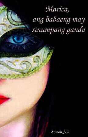 Marica, ang babaeng may sinumpang ganda by Remember_Aninoir