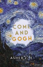 Come and Gogh by Ashaslasha