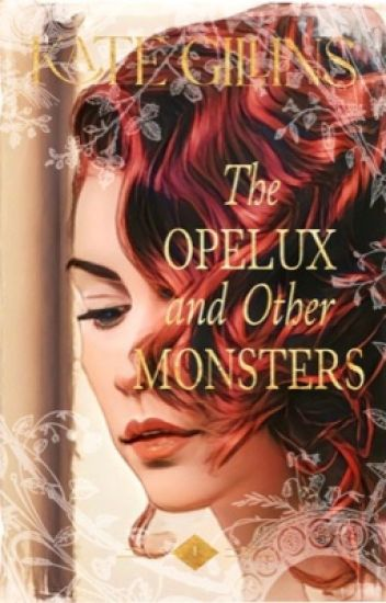 The Opelux and Other Monsters || Book One