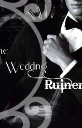 The Wedding Ruiner by ATransparentSecret