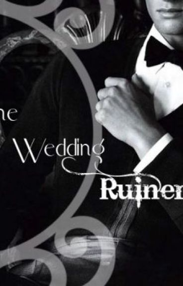 The Wedding Ruiner by ATransparentSecret