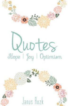 Quotes - Hope | Joy | Optimism by JoelleAu_