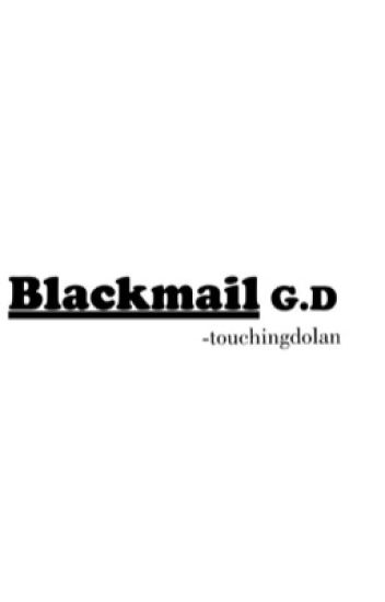 Blackmailed | G.D