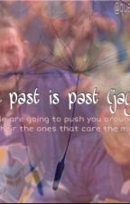 The past is past by queerauradon