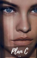 Plan C (#wattys2016) (Compeleted) by -Queeny_Liv-