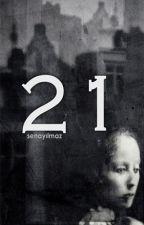 21 by SenaYlmz