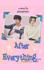 After Everything [An Exo Fanfic] by annalatumeten