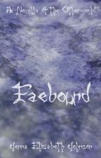 Faebound - A Novella of the Otherworld by AuthorJEJohnson