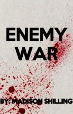 Enemy War (A World War Two story) by MadisonShilling