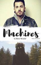 Machines // Dave Escamilla {Book 1} by Music_Wasteland