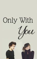 Only with You (Stuck with You 2) by KayCee_K
