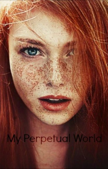 My Perpetual World~ by Perpetual
