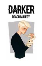 Darker || Draco Malfoy by culodiashton