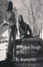 It's Forever Though by shechose