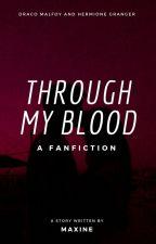 through my blood ➶ d.ml + h.gr by luuunatic