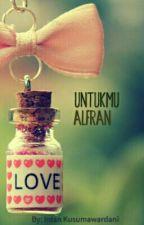 UNTUKMU ALFRAN... by intankusumawardani