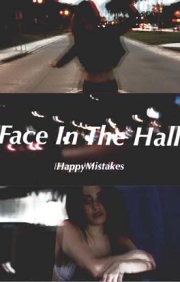 Face In The Hall (Camren)