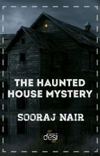 The Haunted House Mystery [COMPLETED] by sooraj_nair_