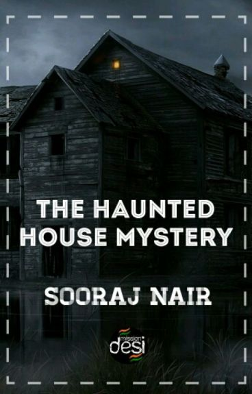 The Haunted House Mystery [COMPLETED]
