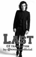 Last (h.s.) - CZ překlad by NNicoleOfficial