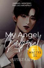 My Angel Gabriel #Wattys2016 ( Self-Published) by artista_kho
