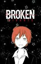broken - karma akabane x reader by -jiminfires