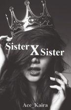 sisterXsister by Ace_Kaira