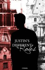 Justin's Different Roles || J.B. by Afterthestorm93