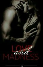 """LOVE & MADNESS"" by Sweety_Lheii"