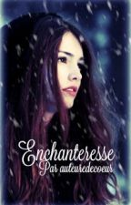 Enchanteresse by auteuredecoeur
