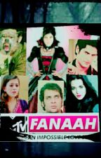 Fanaah- An Impossible Love Story (ON HOLD) by AlishaKhan893