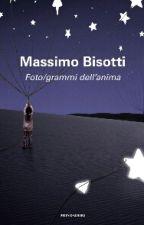 Massimo Bisotti- Foto/grammi dell'anima by MyStoryIsNotOverYet