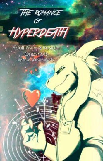 The Romance of Hyperdeath [ Adult!Asriel X Reader Oneshots