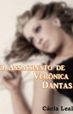 O Assassinato de Verônica Dantas e Outros Mistérios by Cacialeal