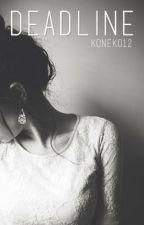 deadline | hood ✔ by koneko12