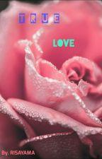 TRUE LOVE (AMARA  KEANU) by Risayama