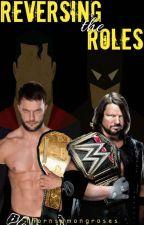 Reversing The Roles  WWE  by ReaperxWilde78