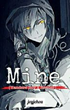 Mine [Yandere Boy × Reader] by Jeyjehou