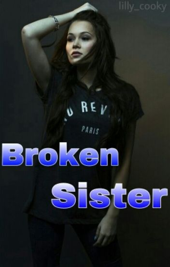 My Broken Sister (One Direction FF)