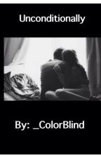 Unconditionally by _ColorBlind