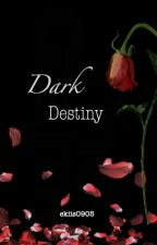 Dark Destiny by ekiis0905