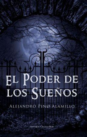 El Poder de los Sueños by AlejandroPinoAlamill