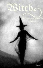 Witch, les descendantes de Salem. by Witch4606