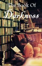 The Book Of Darkness by Silijos