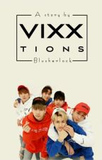 VIXXTIONS (VIXX's Fictions) [FIN] by Bluisherlock